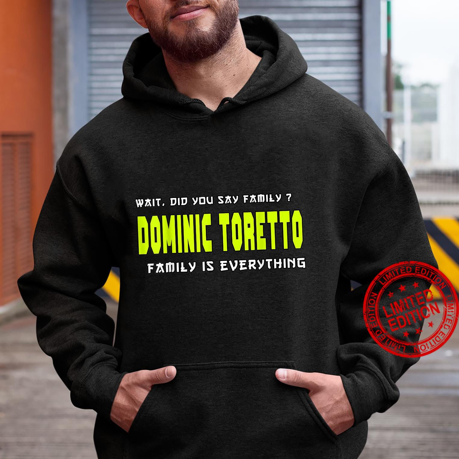 Dominic toretto, family is everything's and's Shirt hoodie