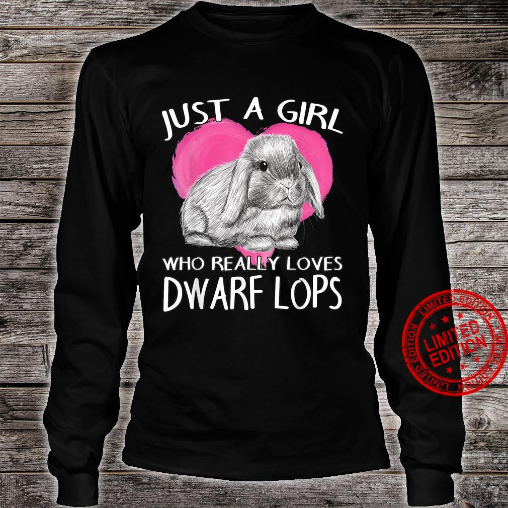 Dwarf Lop Rabbit Just A Girl Who Really Loves Dwarf Lops Shirt long sleeved