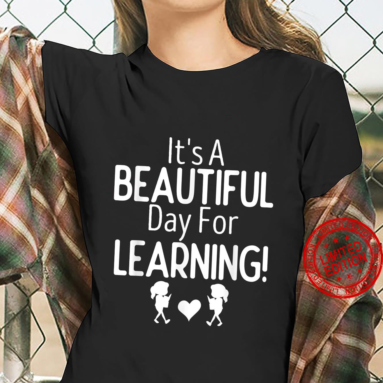 Funny Teacher It's A Beautiful Day For Learning Teacher Life Shirt ladies tee