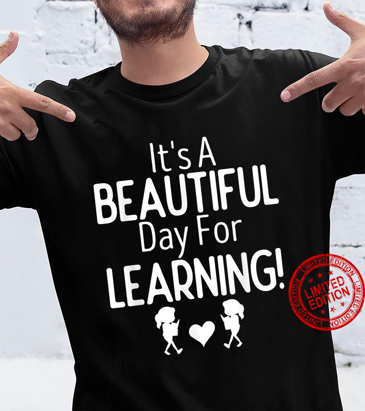 Funny Teacher It's A Beautiful Day For Learning Teacher Life Shirt