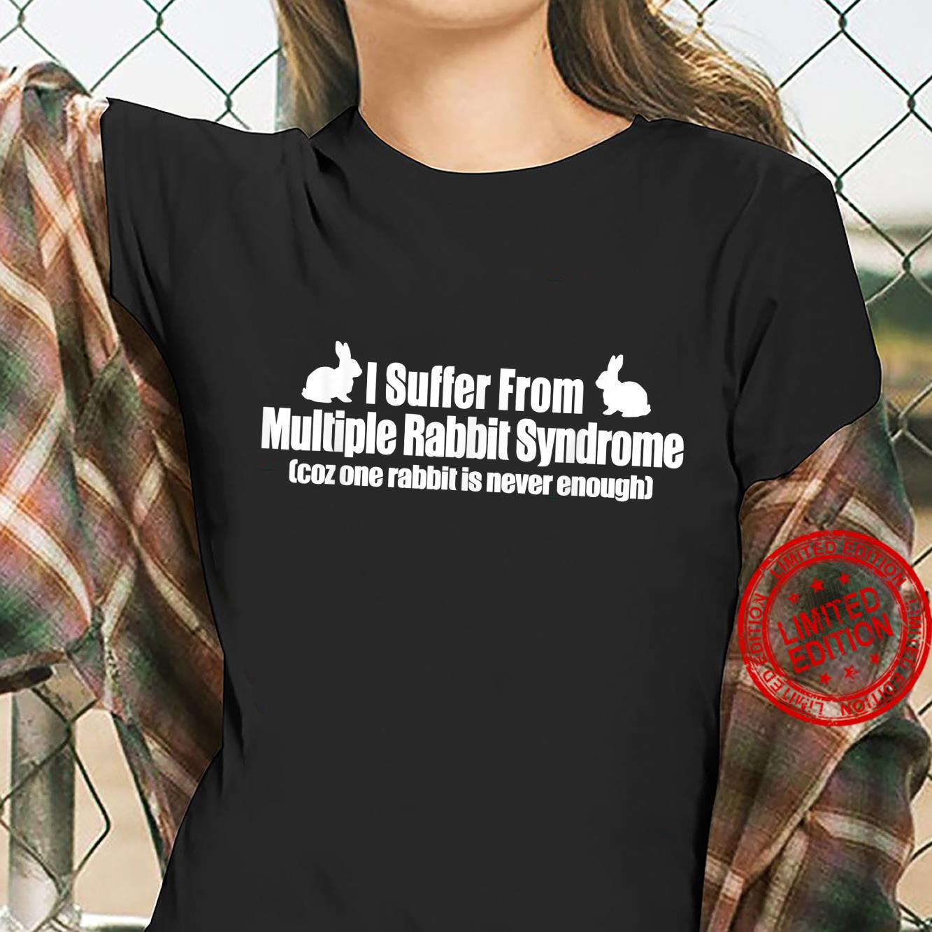 I Suffer From Multiple Rabbit Syndrome Rabbit Shirt ladies tee