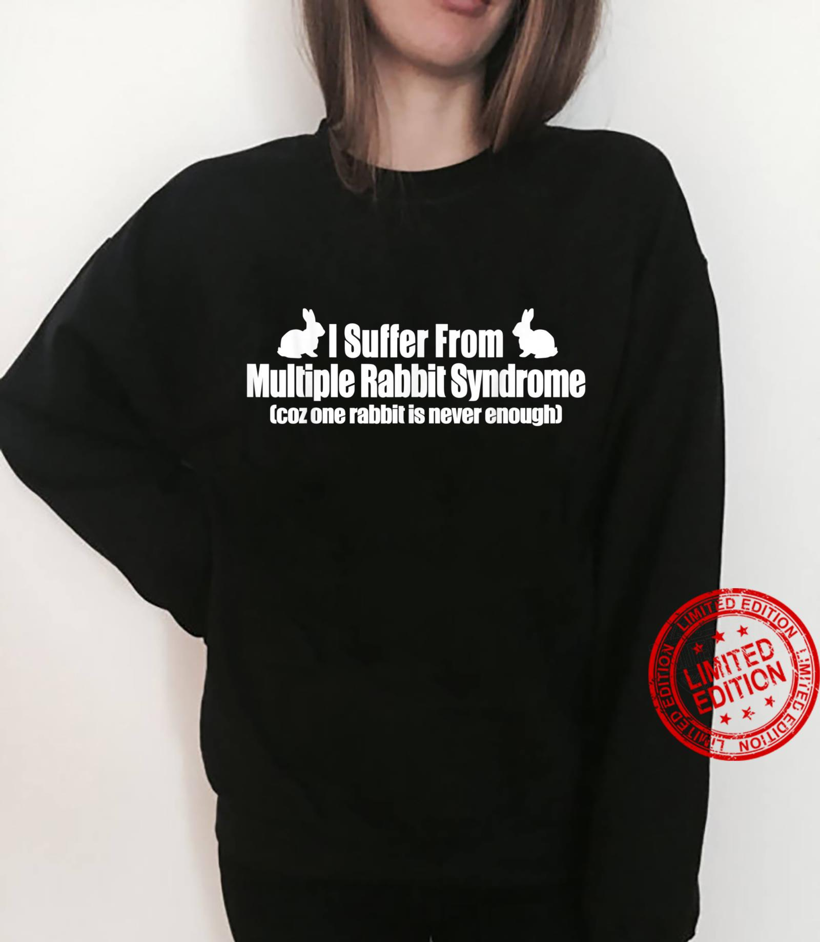 I Suffer From Multiple Rabbit Syndrome Rabbit Shirt sweater