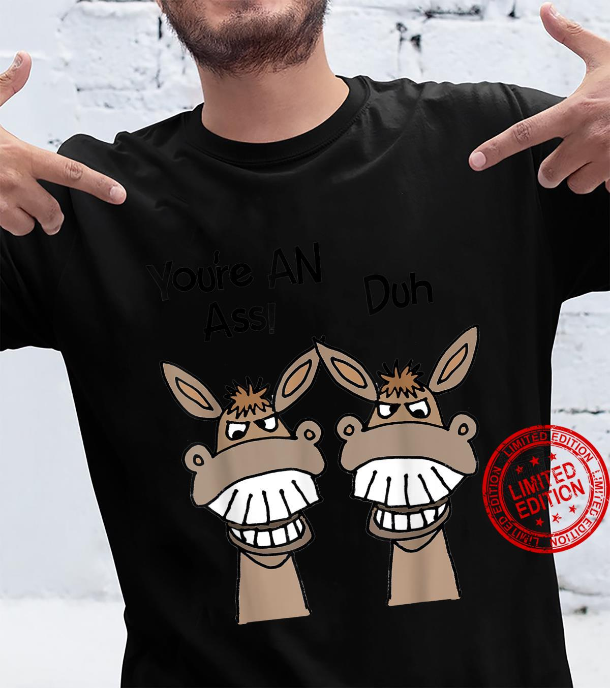 Smileteesfunny Donkey You're an Ass Insult Satire Shirt