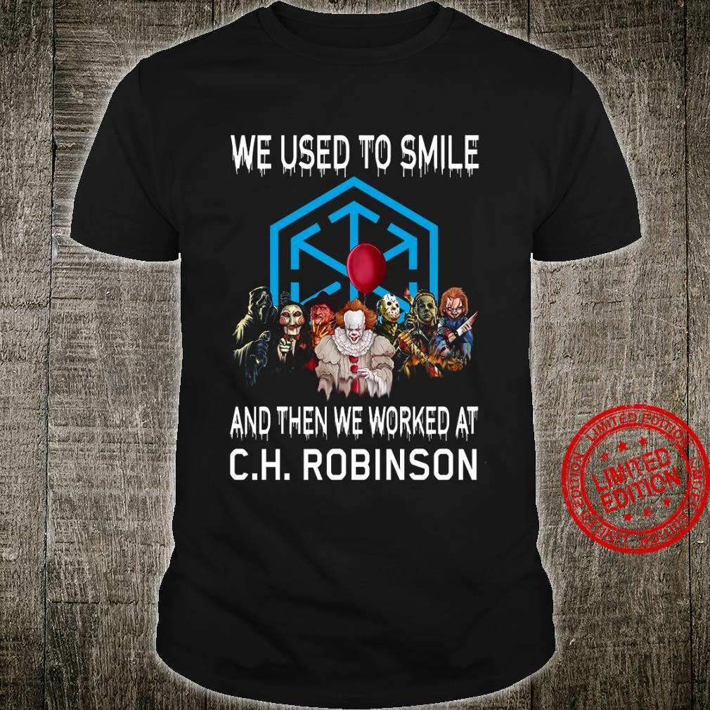 We Used To Smile And Then We Worked At CH Robinson Shirt