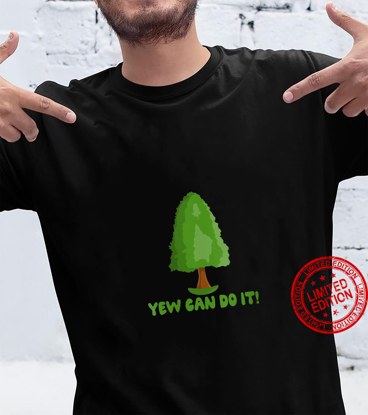 Womens Yew Can Do It Gardeners Yew Tree Pun Shirt