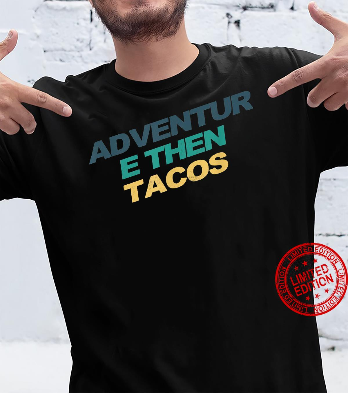 Adventure Then Tacos Saying Retro Colored Shirt