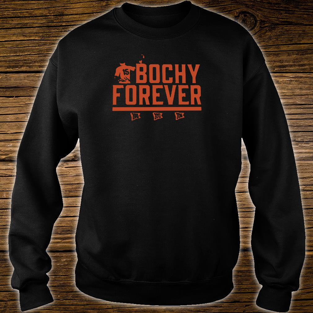 Bochy forever shirt sweater
