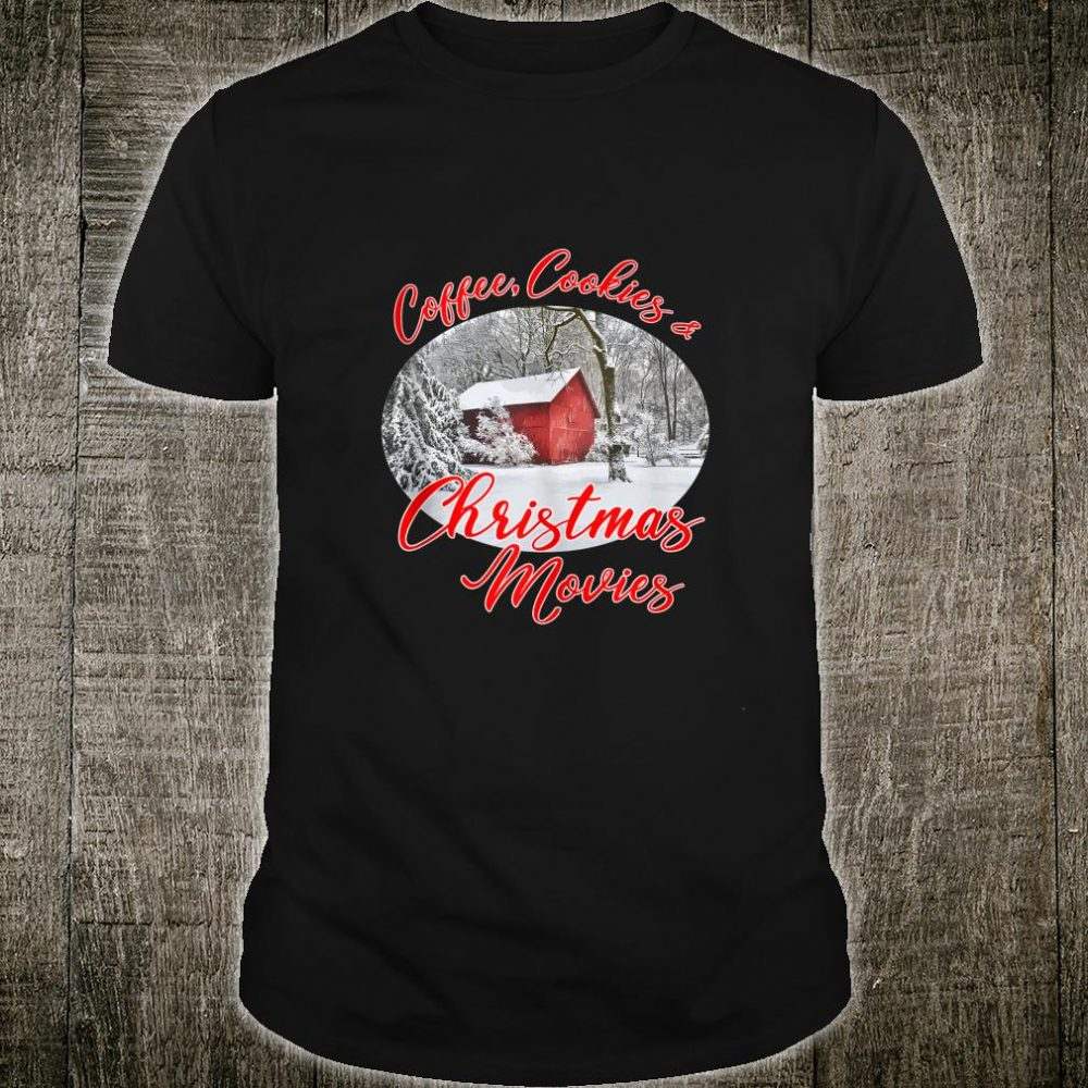 Coffee Cookie and Christmas Movies Holiday Fun Shirt