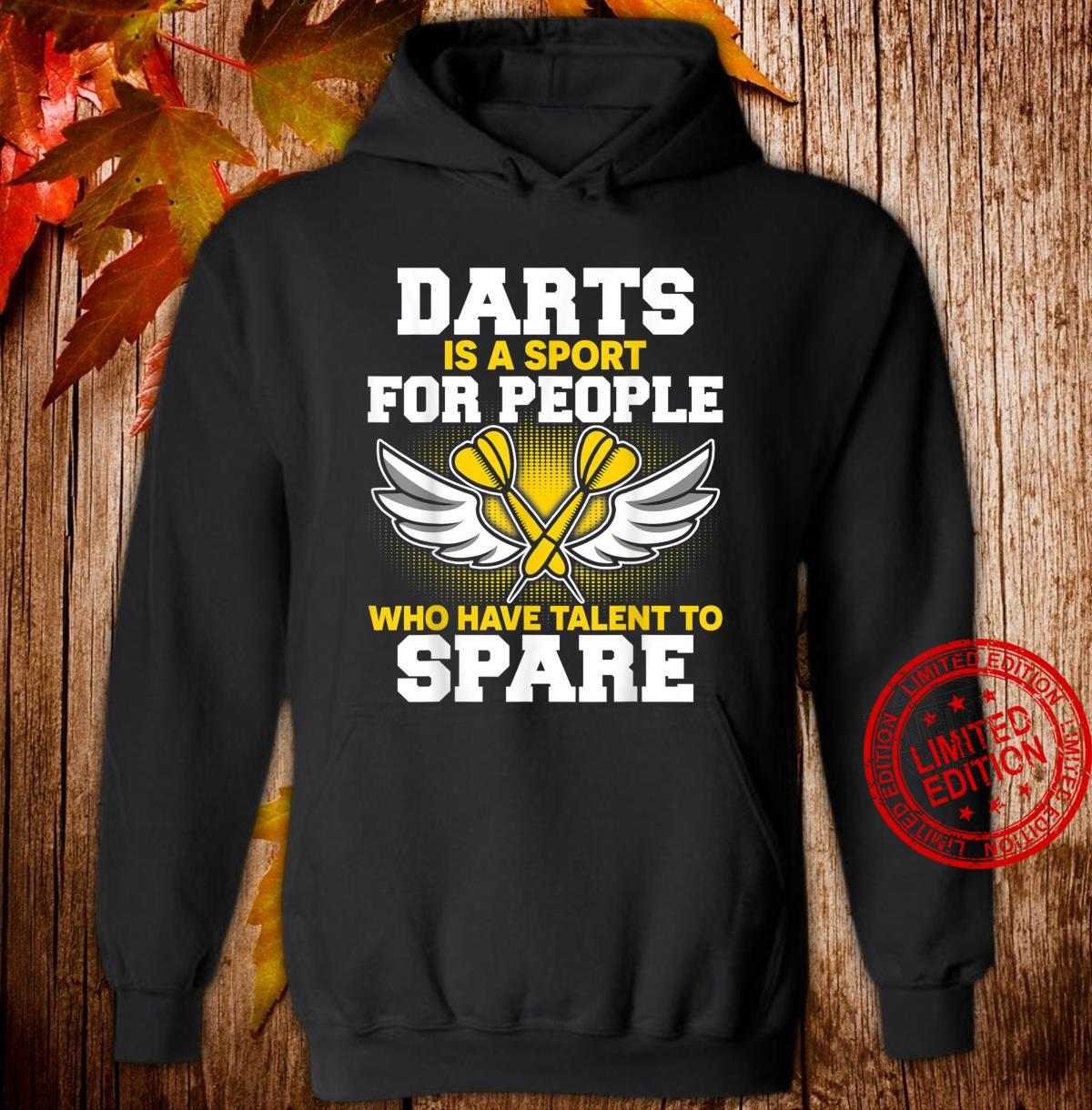 Darts Is A Sport for people For Drats Player Shirt hoodie