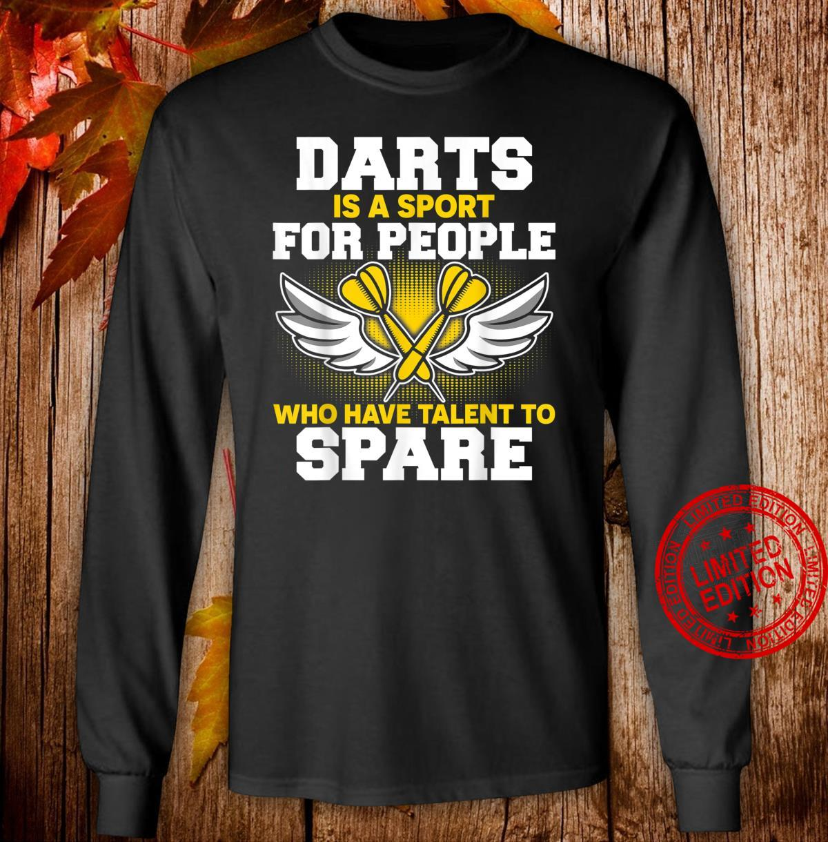 Darts Is A Sport for people For Drats Player Shirt long sleeved