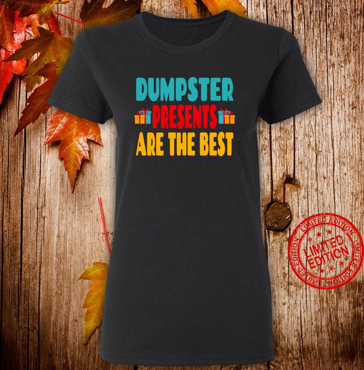 Dumpster Presents Are The Best Dumpster Diving Quote Shirt ladies tee