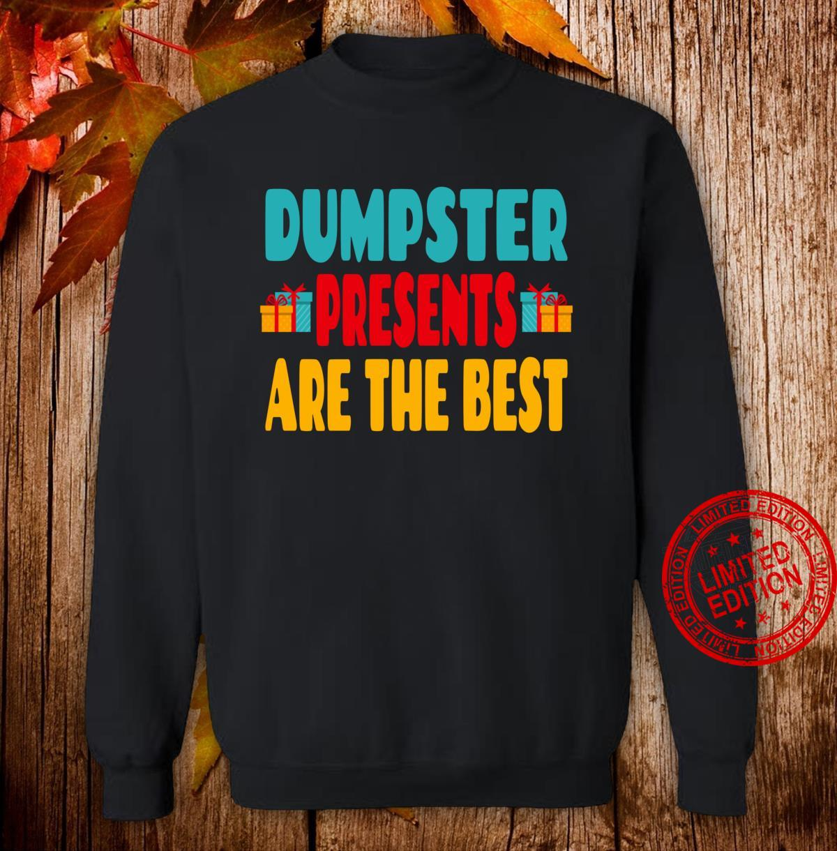 Dumpster Presents Are The Best Dumpster Diving Quote Shirt sweater