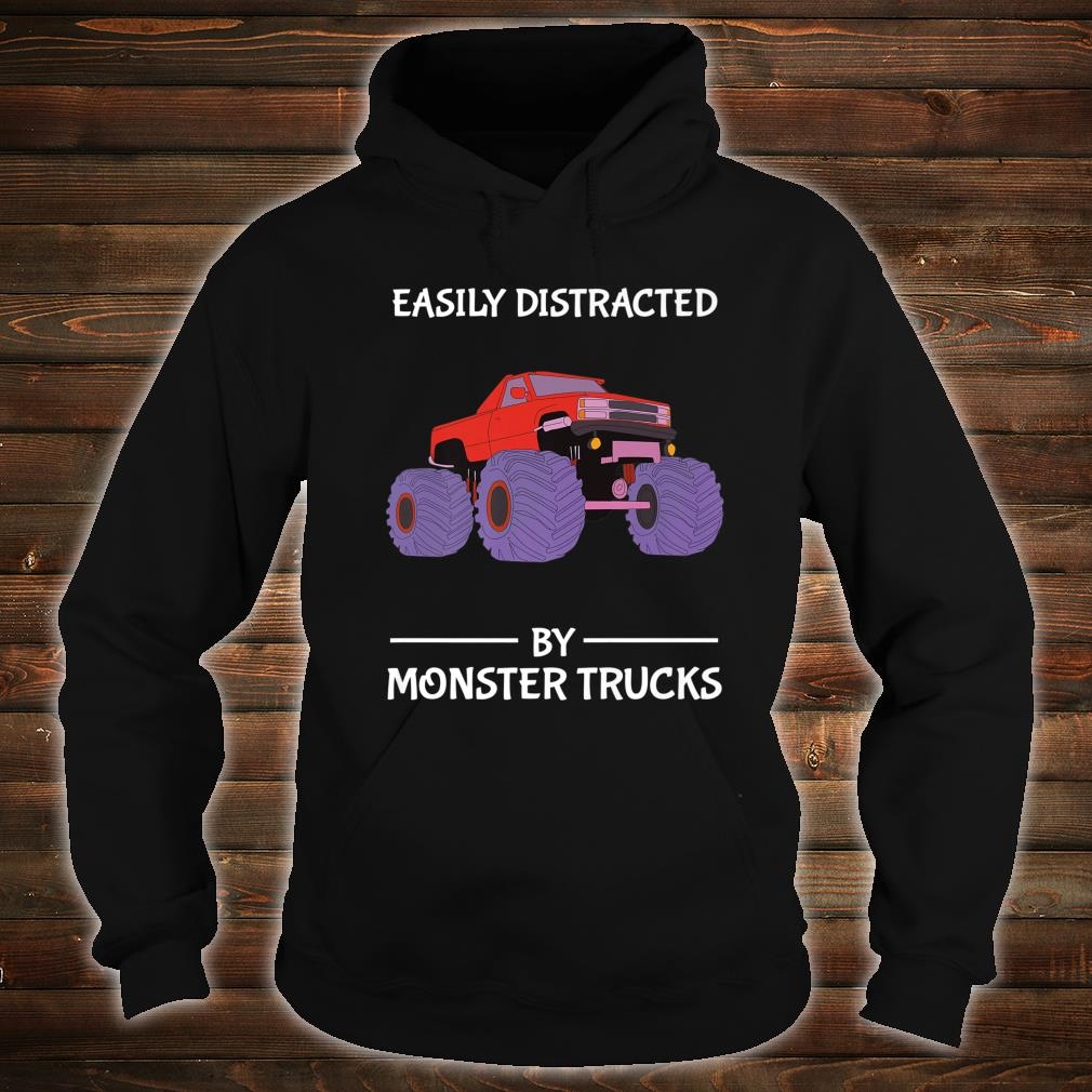 Easily Distracted By Monster Trucks Distraction Shirt hoodie