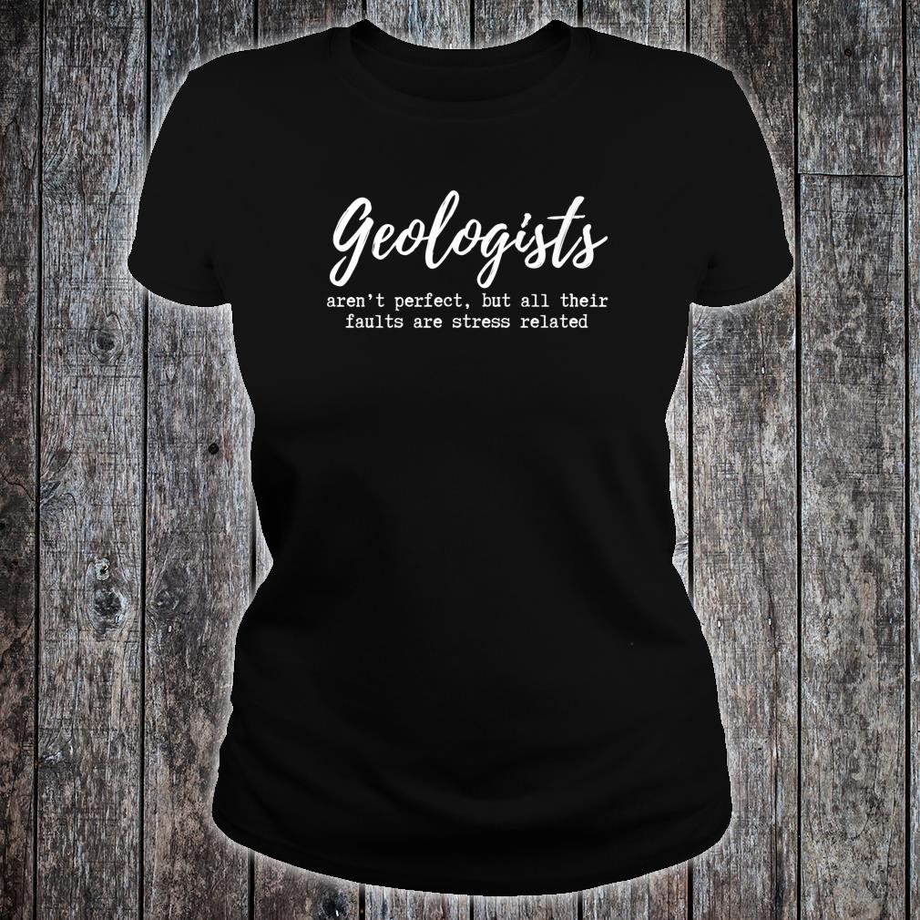 Funny Geologist Geology Faults Shirt ladies tee