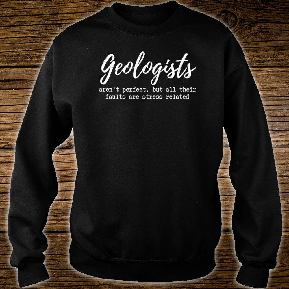 Funny Geologist Geology Faults Shirt sweater