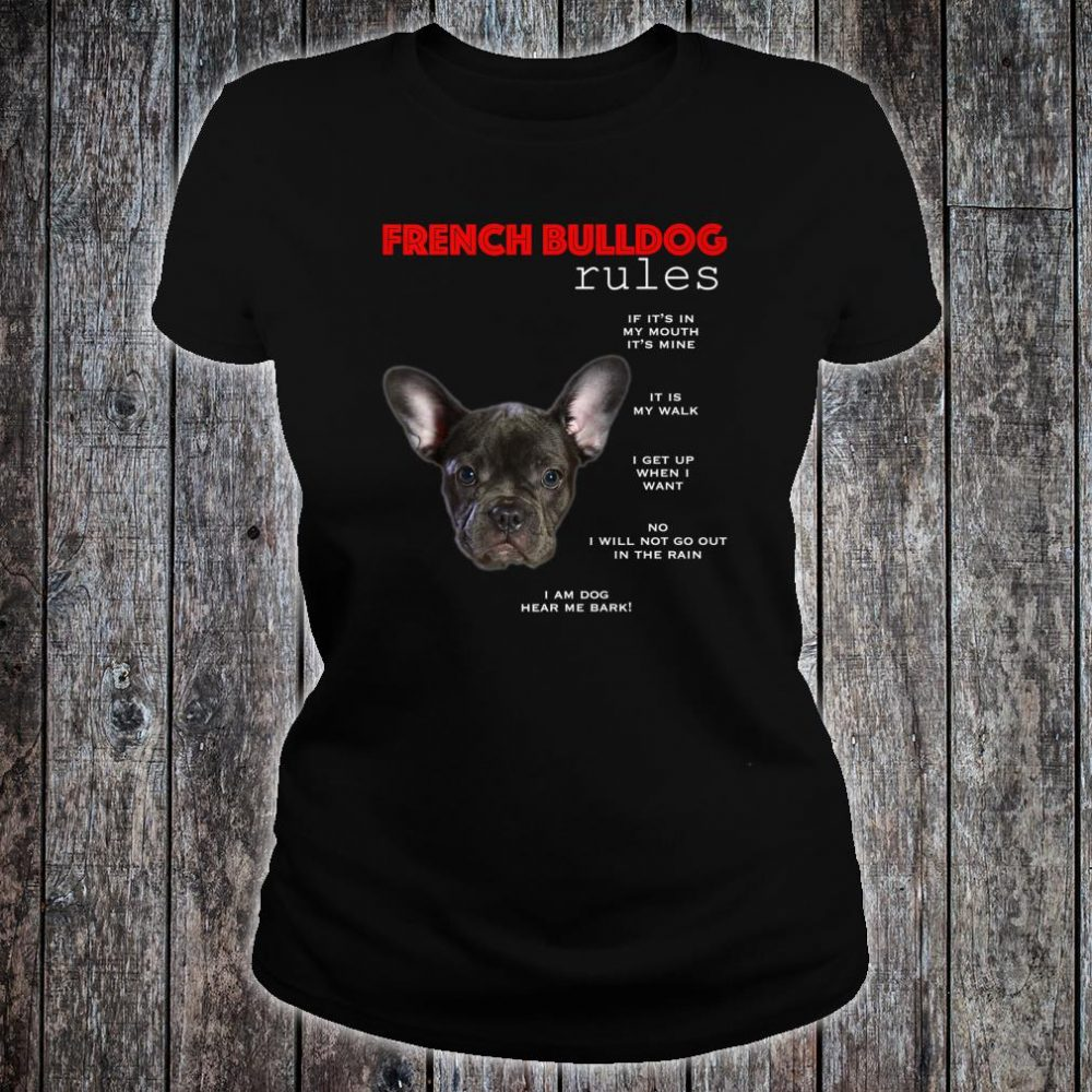 Funny rules for the owner of a Black French Bulldog Shirt ladies tee