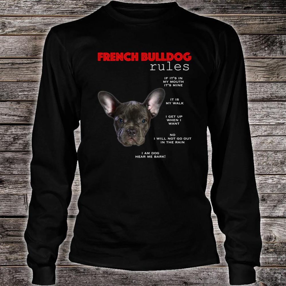 Funny rules for the owner of a Black French Bulldog Shirt long sleeved