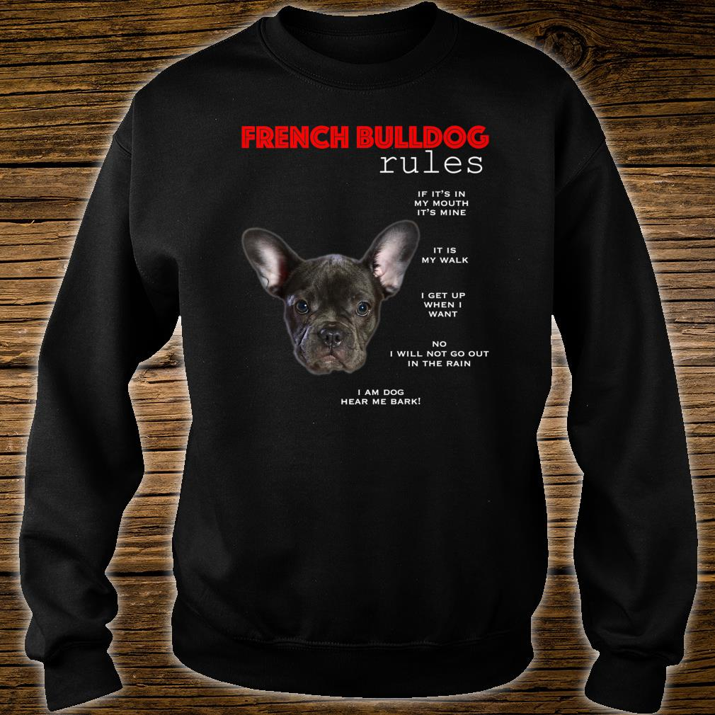 Funny rules for the owner of a Black French Bulldog Shirt sweater