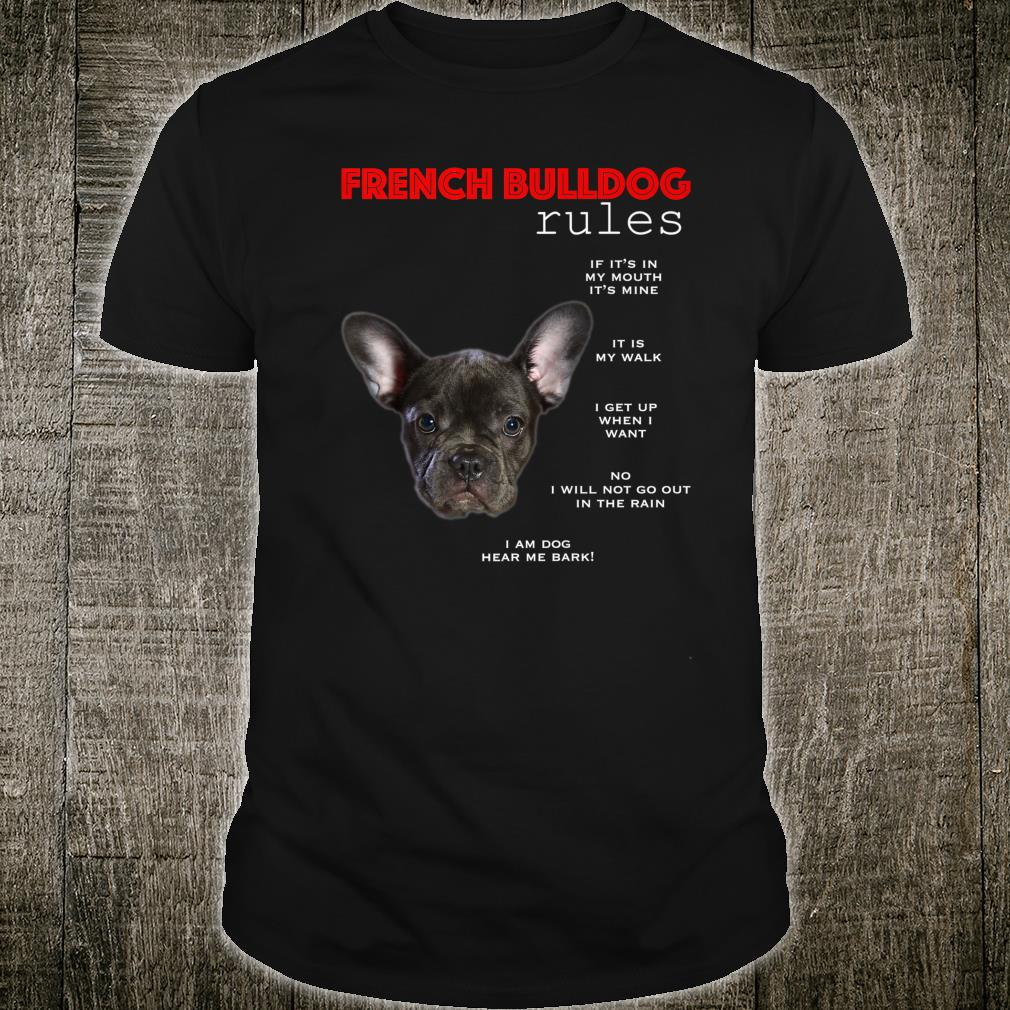 Funny rules for the owner of a Black French Bulldog Shirt