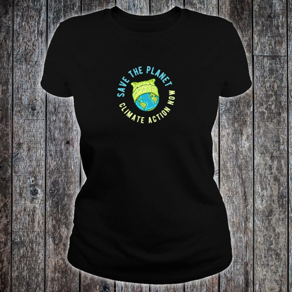 Green Cat Hat Earth Save the Planet Climate Action Now Shirt ladies tee