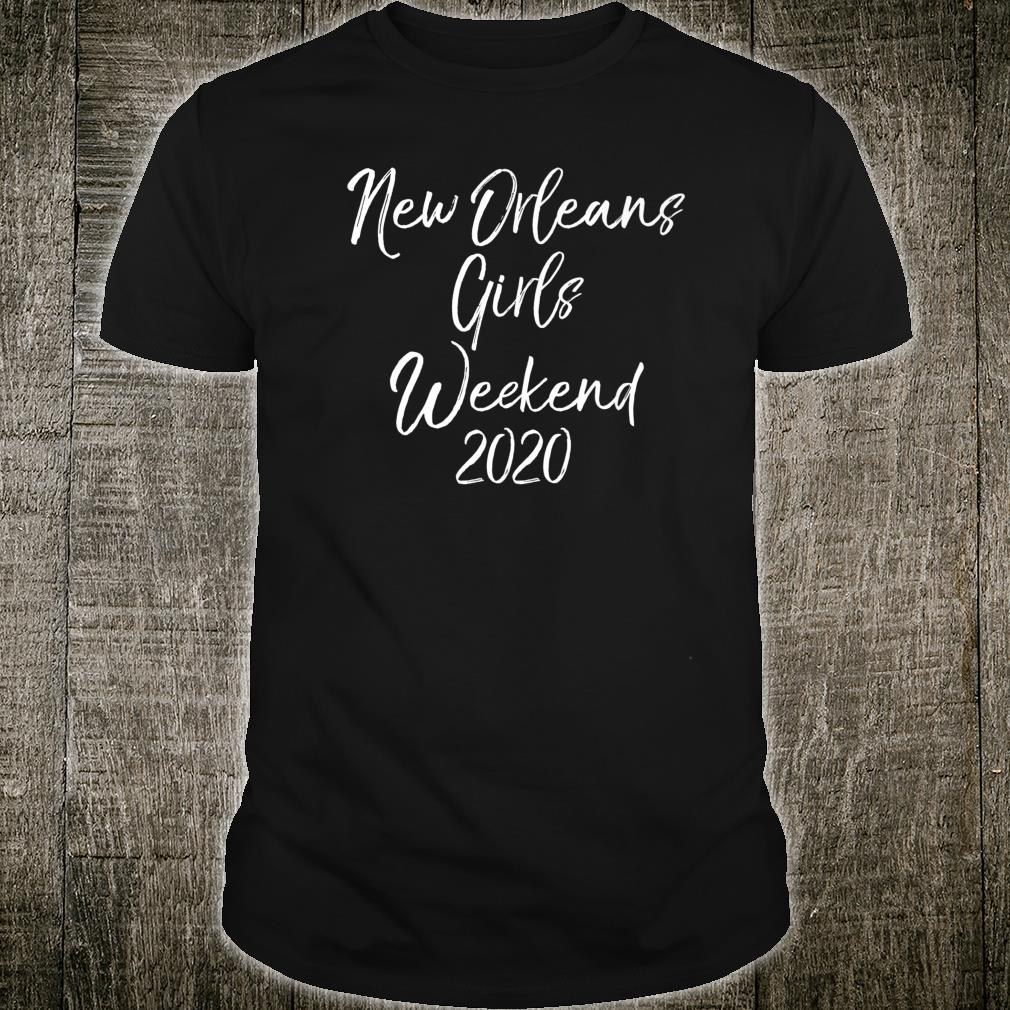 Group Trip Quotes New Orleans Girls Weekend 2020 Shirt
