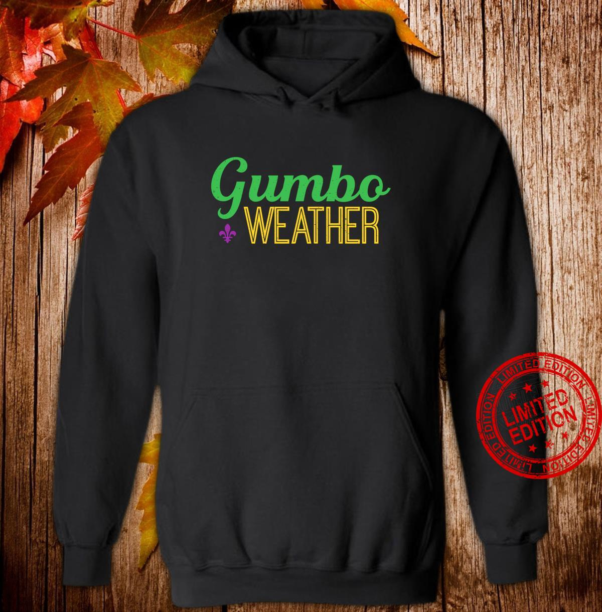 Gumbo weather, make some Gumbo Shirt hoodie
