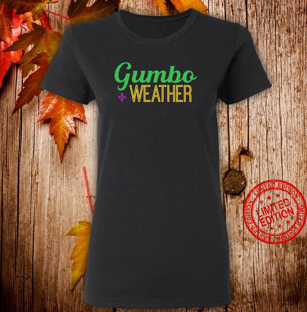 Gumbo weather, make some Gumbo Shirt ladies tee