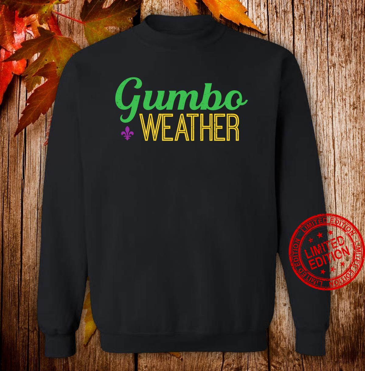 Gumbo weather, make some Gumbo Shirt sweater