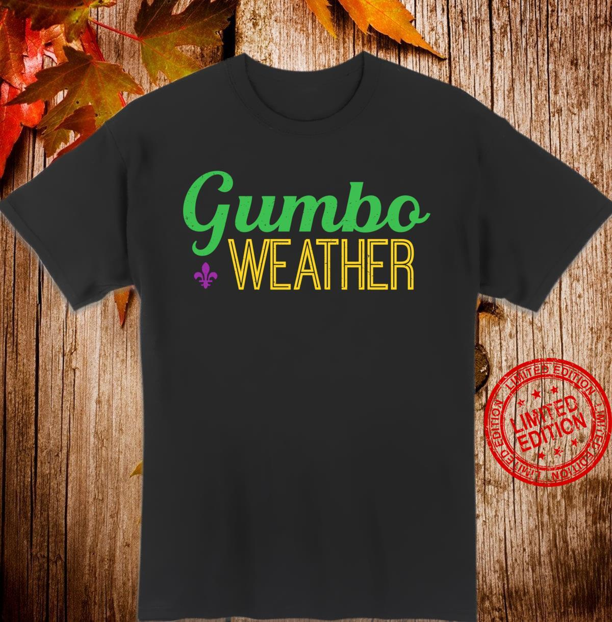 Gumbo weather, make some Gumbo Shirt