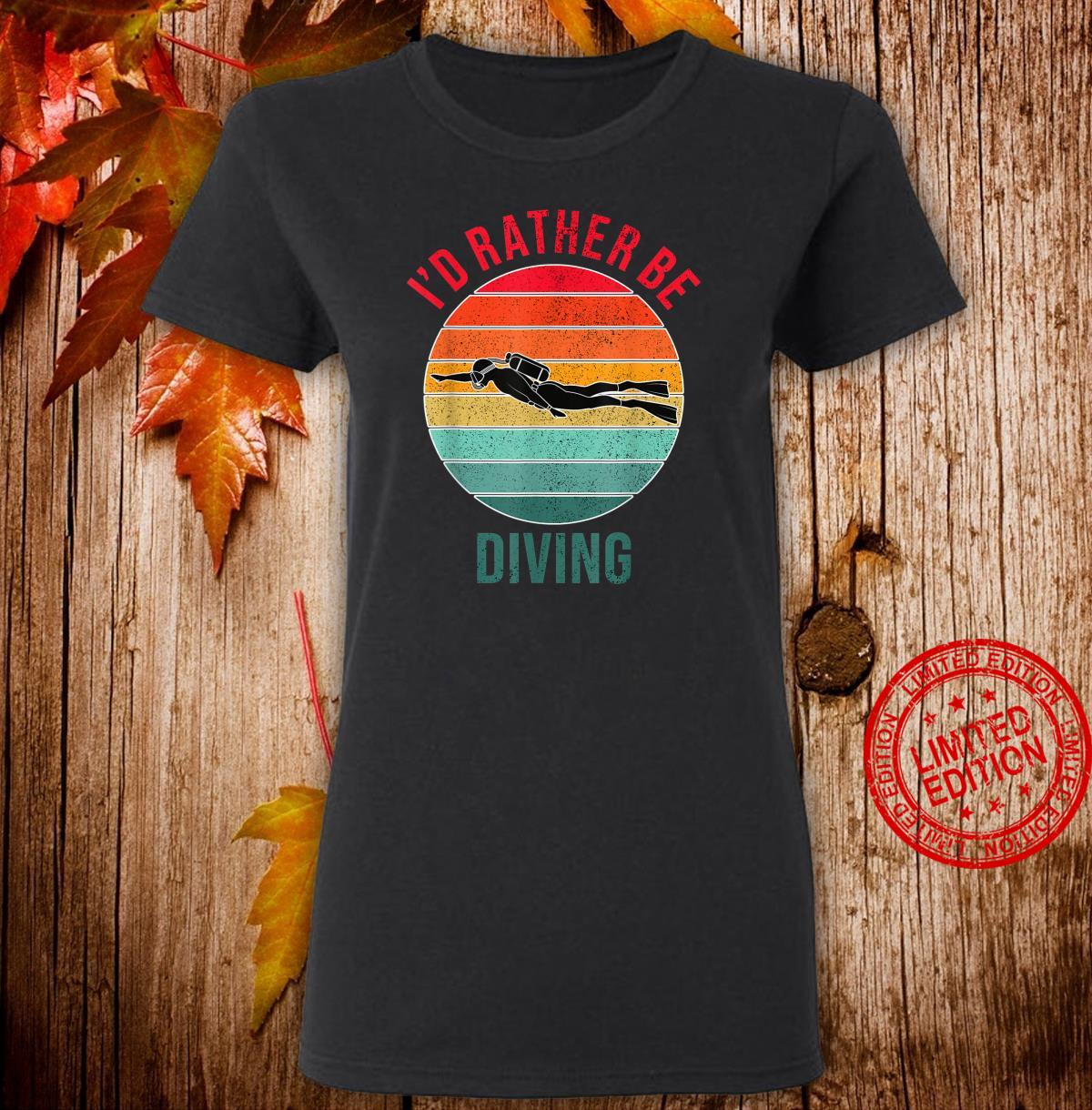 I'd Rather Be Diving, Snorkeling Scuba Diver For Divers Shirt ladies tee