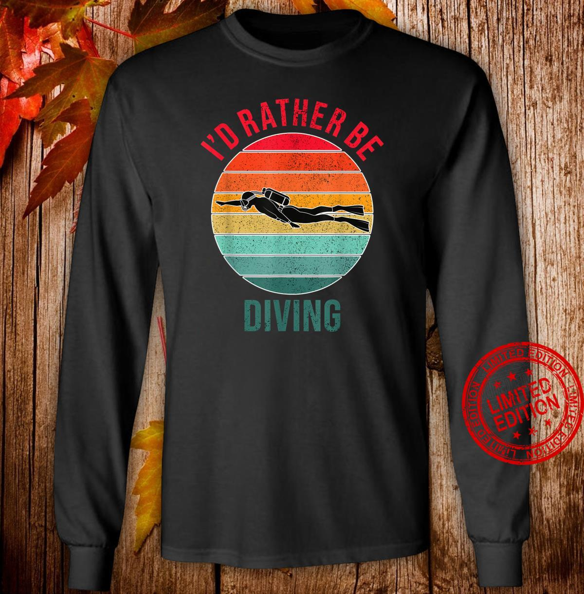 I'd Rather Be Diving, Snorkeling Scuba Diver For Divers Shirt long sleeved