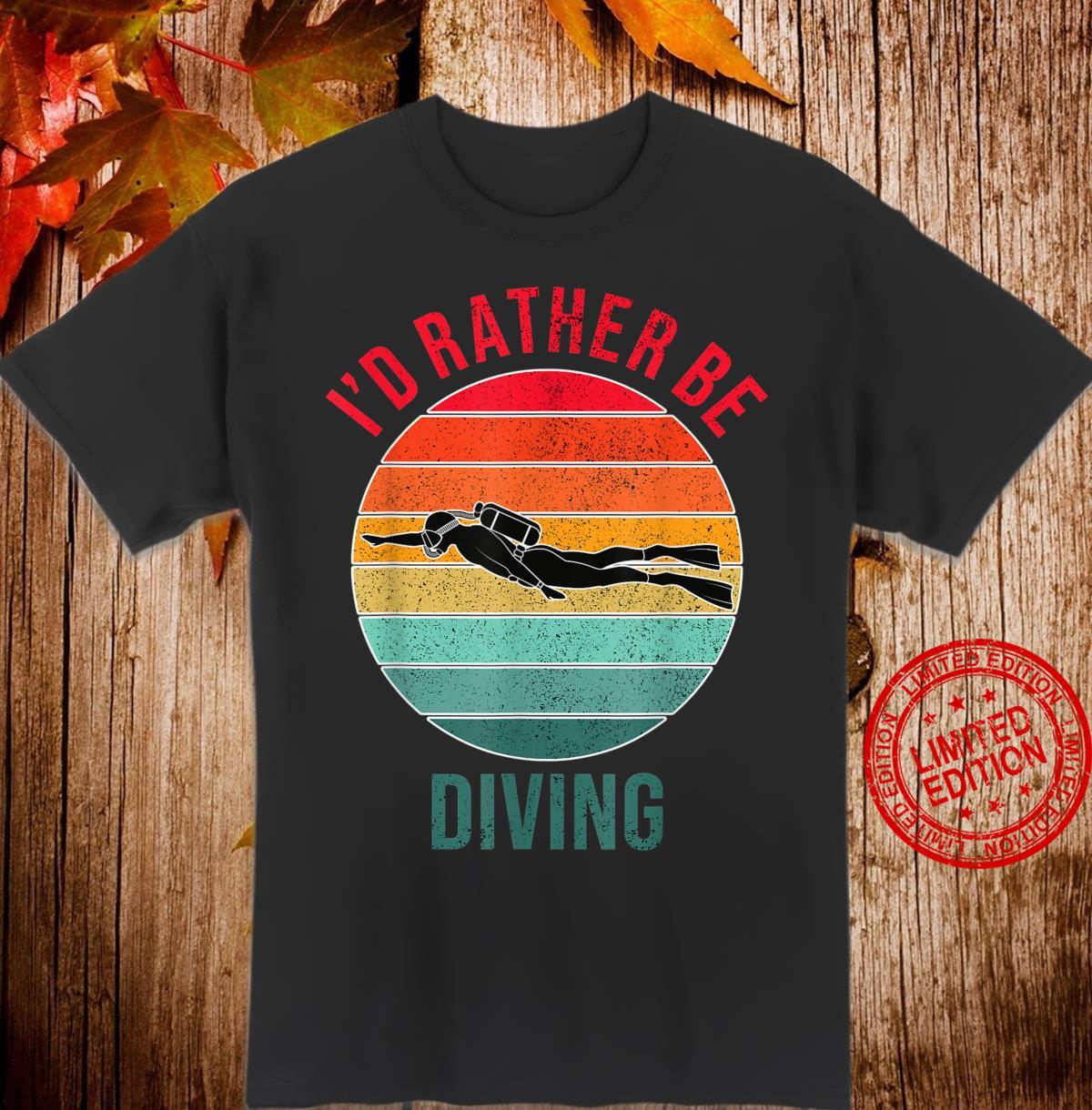 I'd Rather Be Diving, Snorkeling Scuba Diver For Divers Shirt