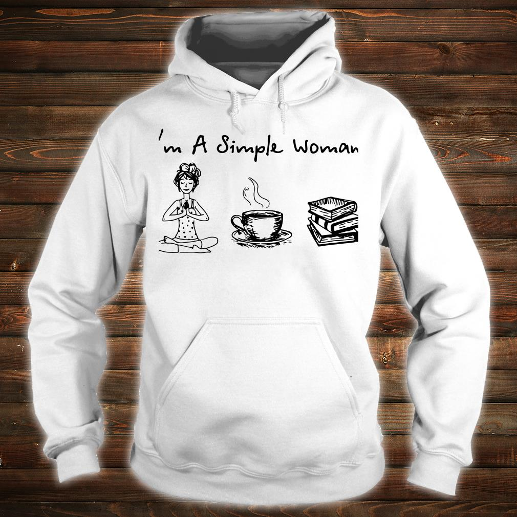 I'm A Simple Woman Yoga Coffee and reading books shirt hoodie
