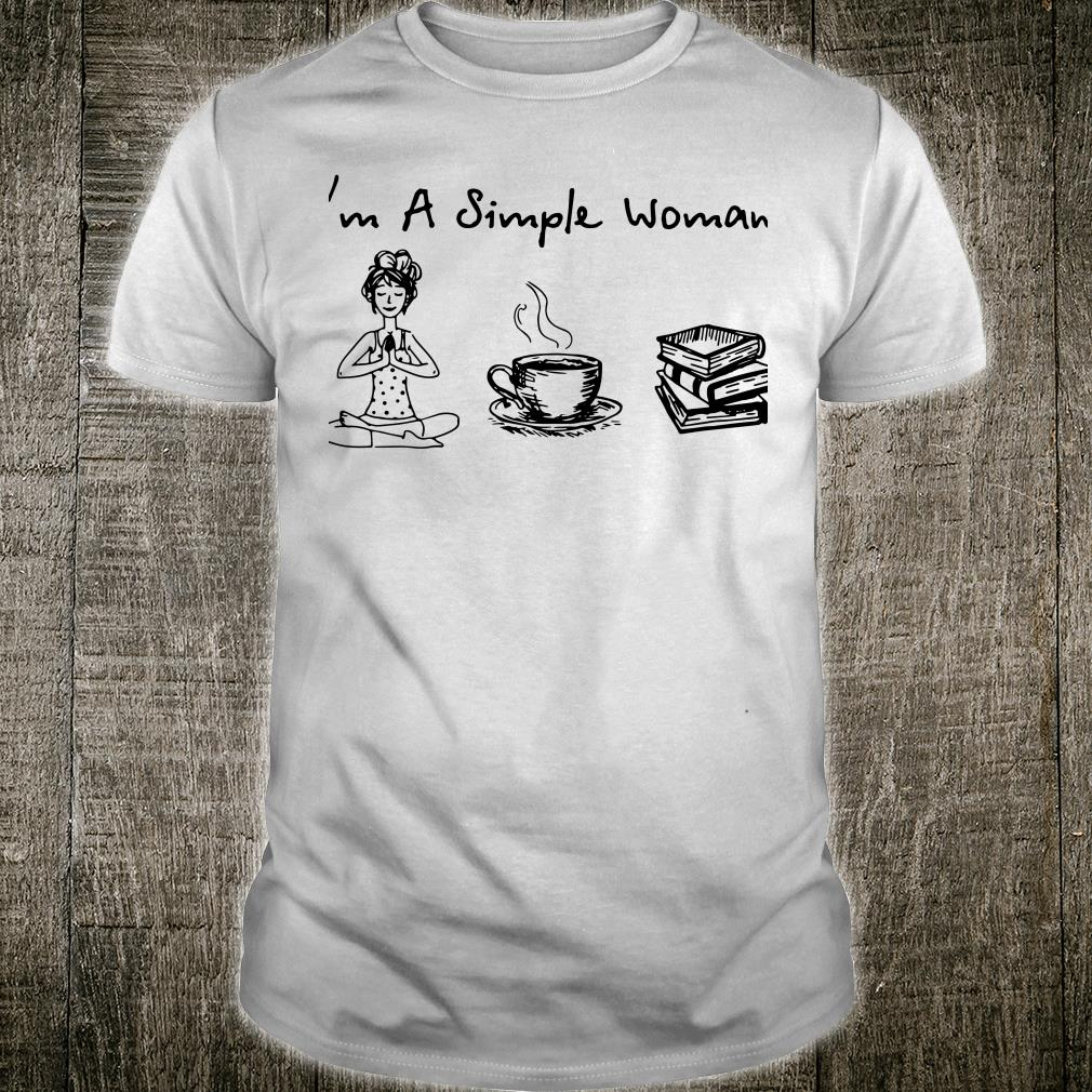 I'm A Simple Woman Yoga Coffee and reading books shirt