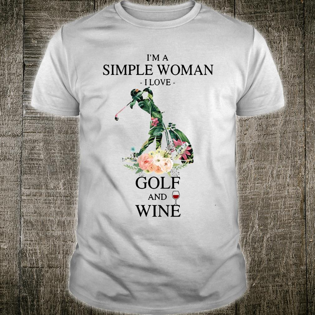 I'm a simple woman I love golf and wine shirt