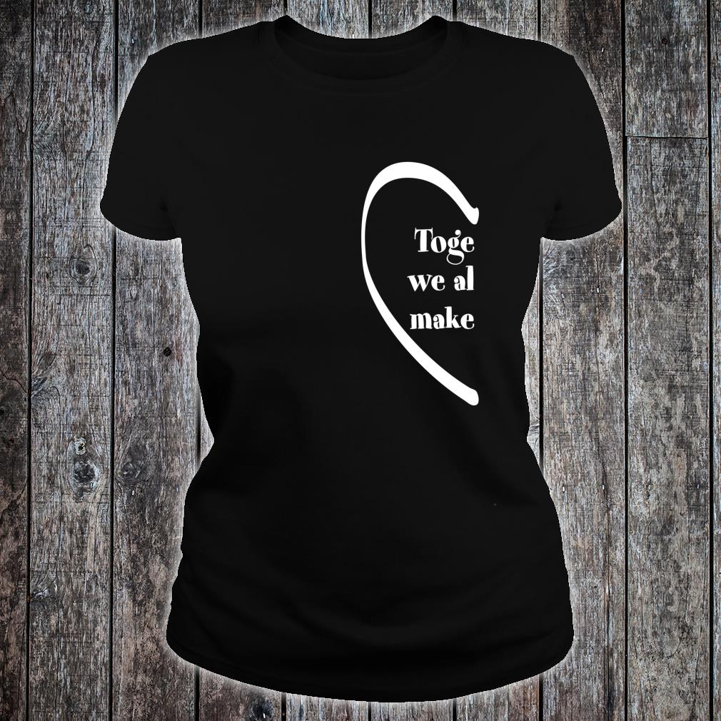 Left Side Together We Almost Make Sense Couple's Shirt ladies tee