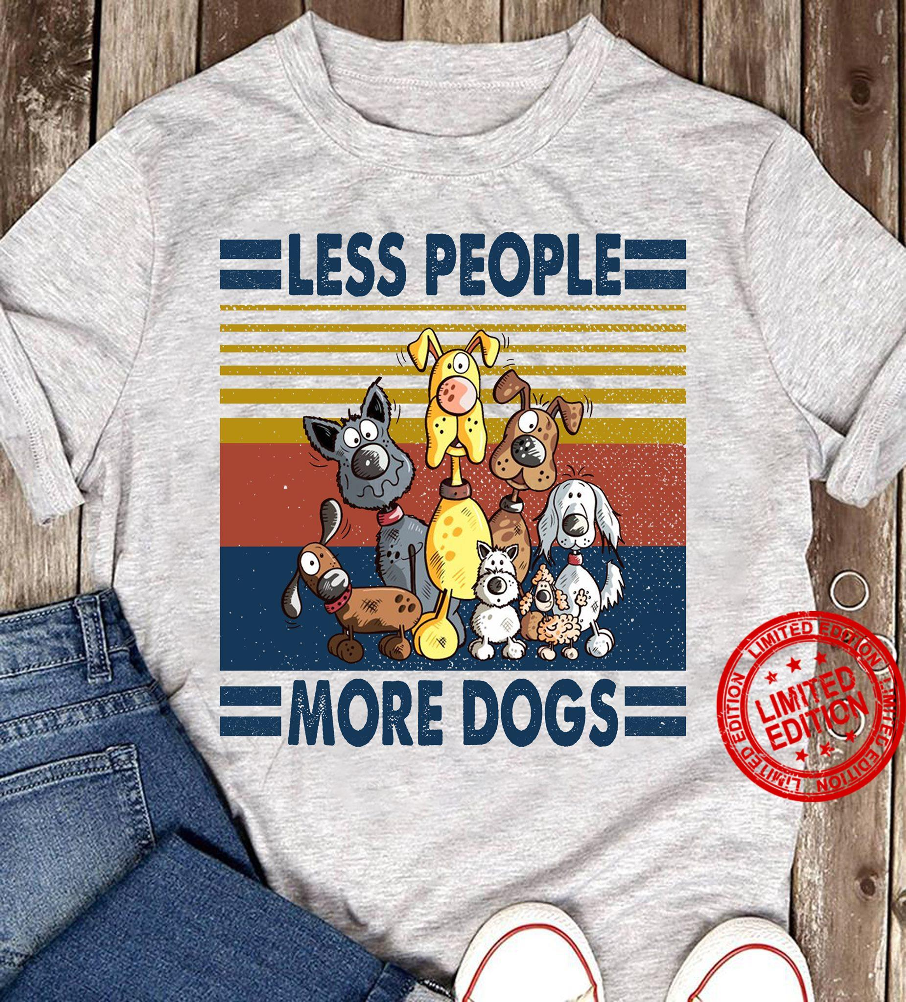 Less People More Dogs Shirt