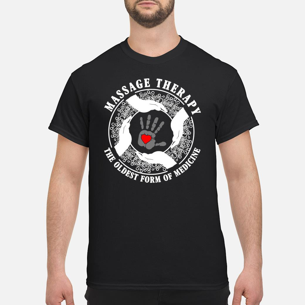 Massage therapy the oldest from of medicine shirt