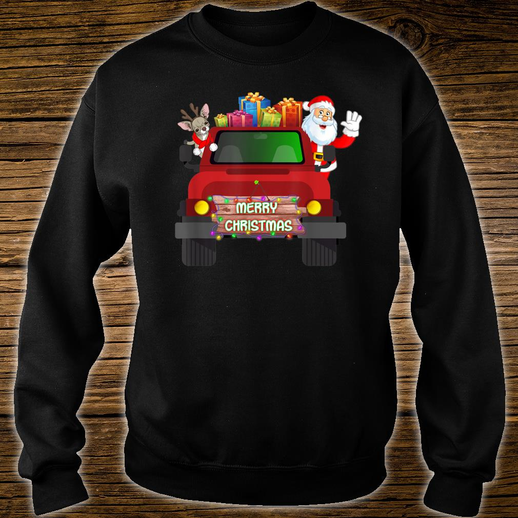 Merry Christmas With Chihuahua And Santa Claus On Truck Shirt sweater