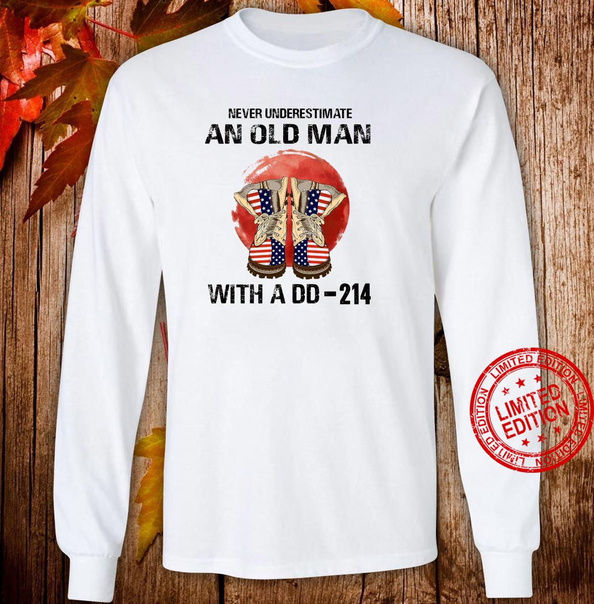Never Underestimate An Old Man With A Dd-214 Shirt long sleeved