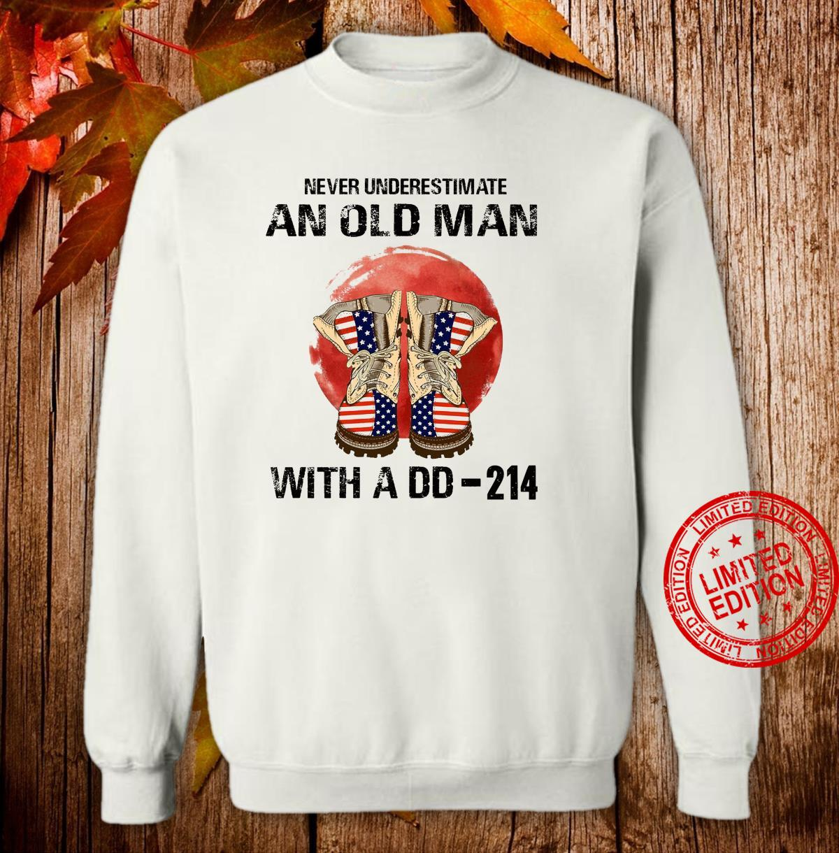 Never Underestimate An Old Man With A Dd-214 Shirt sweater