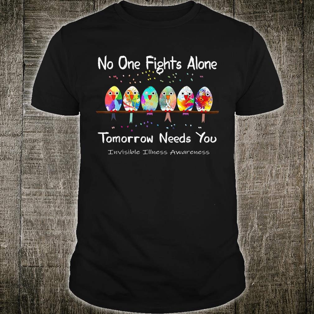 No One Fights Alone Invisible Illness Awareness Shirt