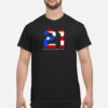 Proud For Puerto Rico 21 shirt