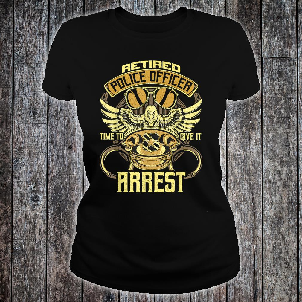 Retired Police Officer Time to give it a rest Retired Police Shirt ladies tee