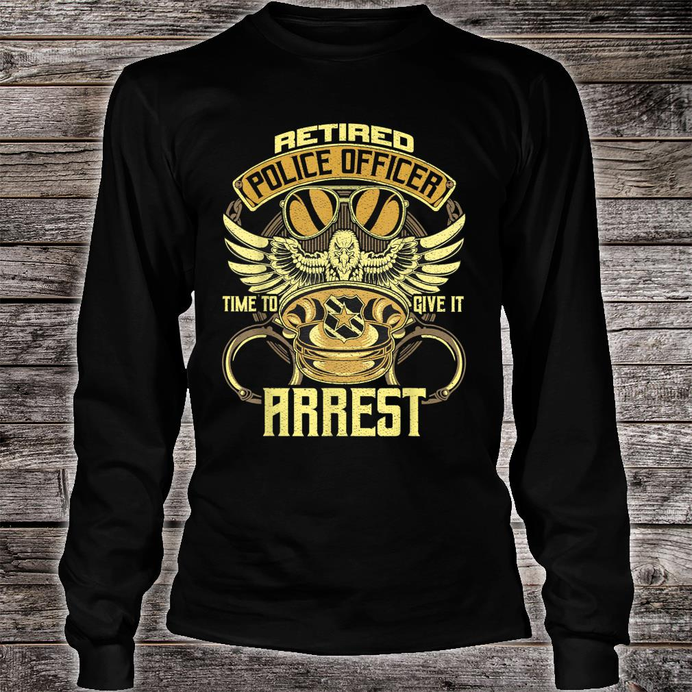 Retired Police Officer Time to give it a rest Retired Police Shirt long sleeved