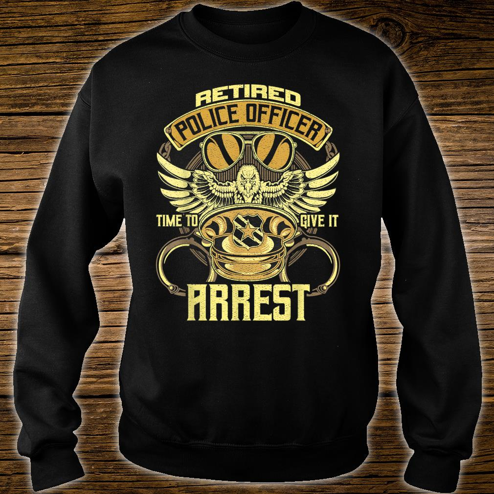 Retired Police Officer Time to give it a rest Retired Police Shirt sweater
