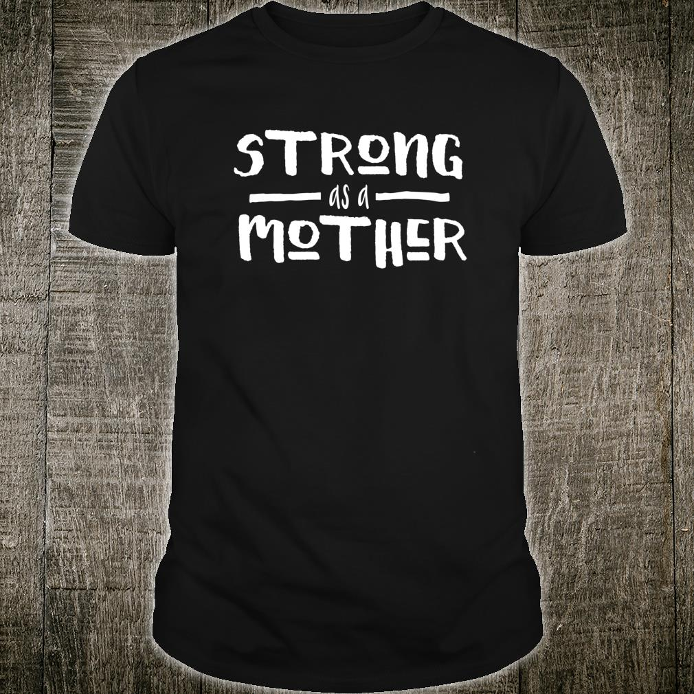 Strong As A Mother Gym Shirt