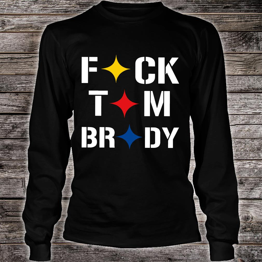 Stronger Than Hate Fuck Tom Brady Pittsburgh Steelers shirt long sleeved