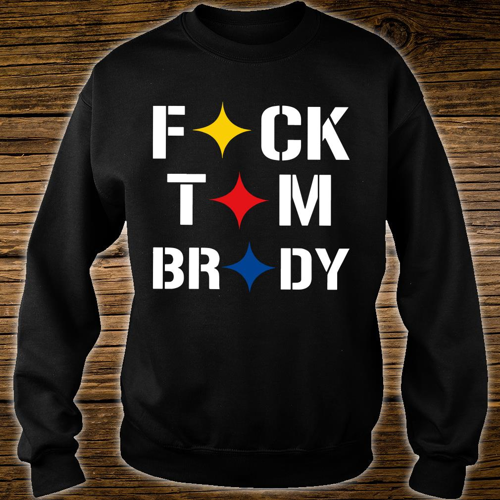 buy popular 86a05 883fa Stronger Than Hate Fuck Tom Brady Pittsburgh Steelers shirt