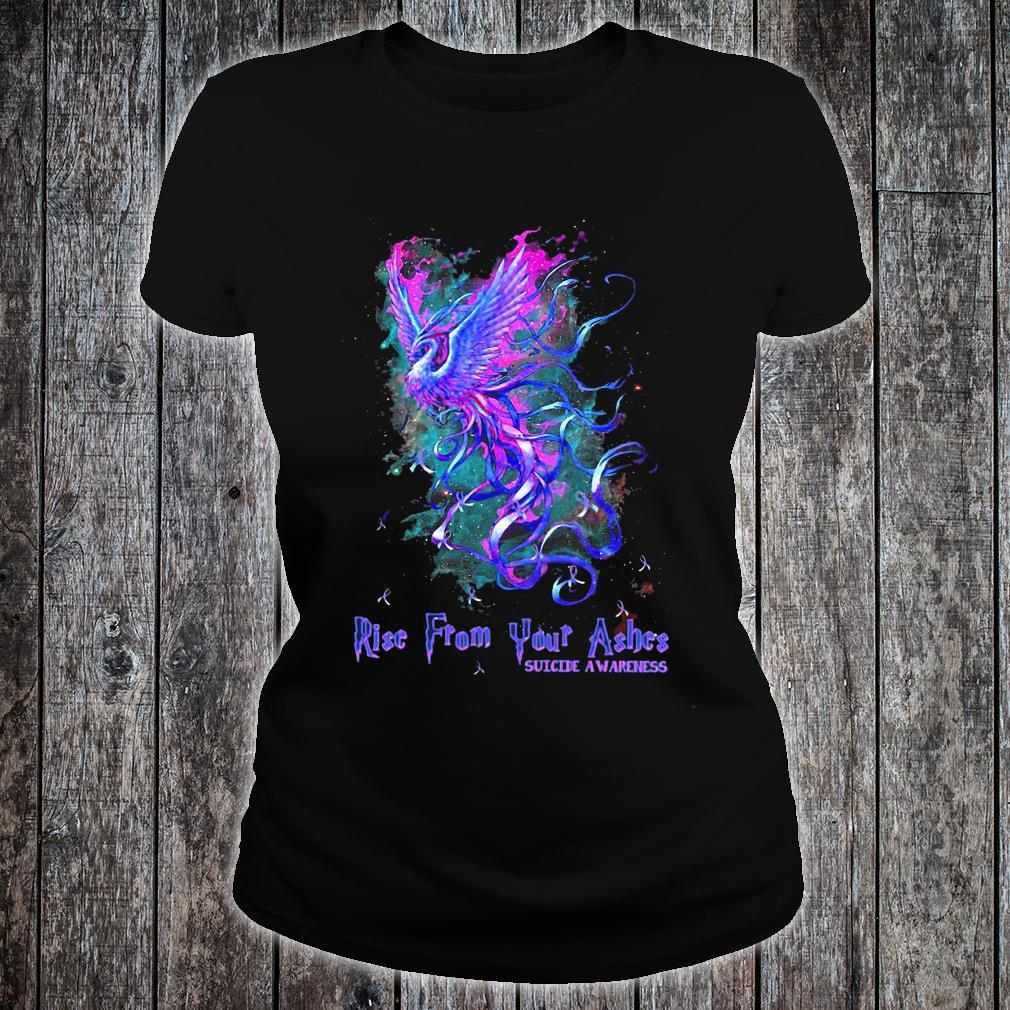 Suicide awareness Rise from your ashes shirt ladies tee